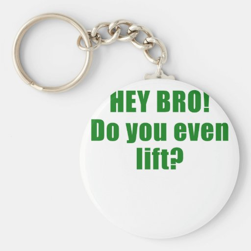 Hey Bro Do You Even Lift Key Chain