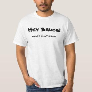 Hey Bruce! Fu@k U & Your Database! T-Shirt