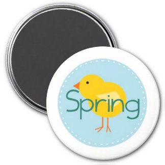 Hey, Chickie! Spring Has Sprung! 3 Inch Round Magnet