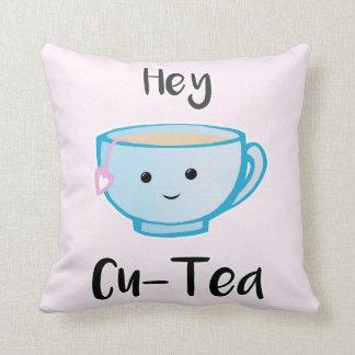 Hey Cu-Tea Cushion