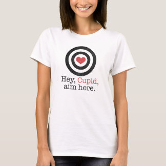 Hey Cupid Aim Here Funny Valentine T-Shirt