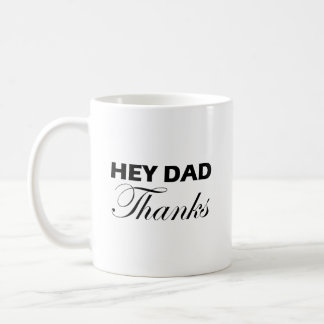 Hey Dad Coffee Mug