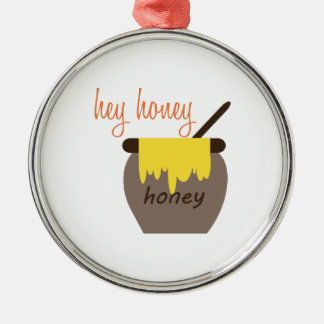 Hey Honey Metal Ornament