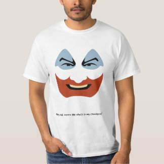 Hey kid, wanna see what's in my crawlspace? T-Shirt