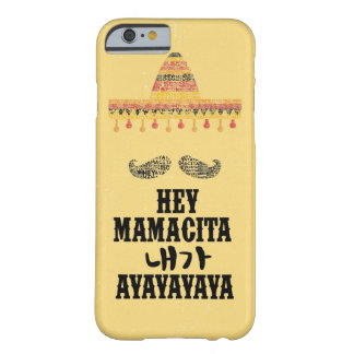 Hey Mamacita iphone6/6s Barely There iPhone 6 Case