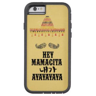 Hey Mamacita iPhone 6/6s, Tough Xtreme Phone Case