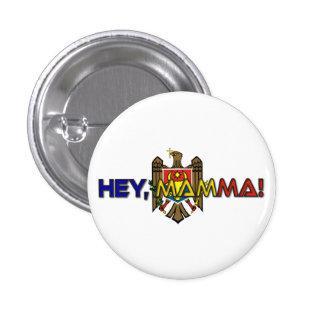 Hey, Mamma! 1 Inch Round Button