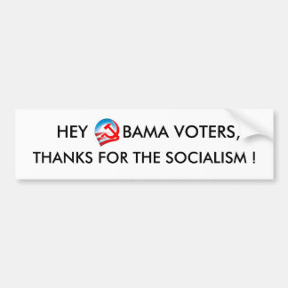 HEY, OBAMA VOTERS BUMPER STICKER