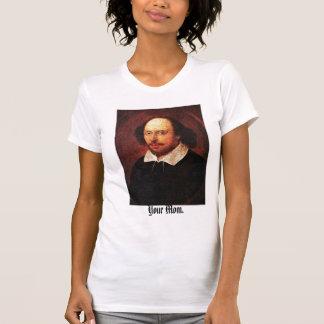Hey Shakespeare-- Your Mom! T-Shirt