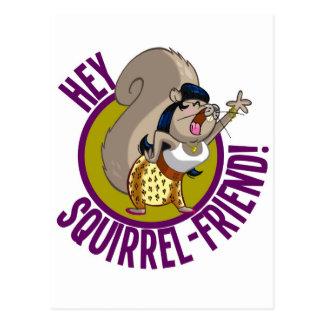 Hey Squirrel-Friend Postcard