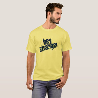 Hey Stranger Shirt