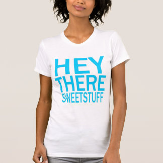 """""""Hey There Sweet Stuff"""" V-Neck T-Shirt"""