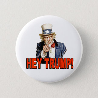 Hey Trump! Uncle Sam with Middle Finger Anti Trump 2 Inch Round Button