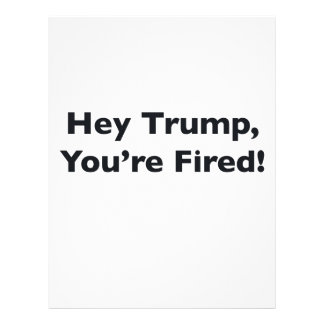 Hey Trump, You're Fired! Letterhead