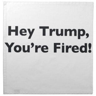 Hey Trump, You're Fired! Napkin