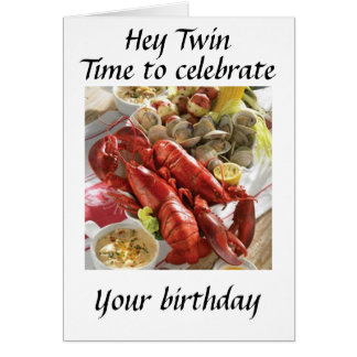 HEY **TWIN** HERE IS A LOBSTER BOIL BIRTHDAY WISH CARD