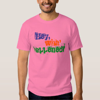 """Hey, Wha' Happened?"" T Shirt"