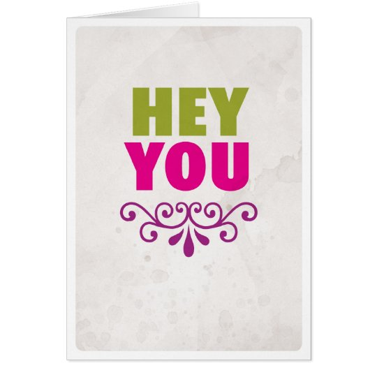 Hey you dear friend friendship love card