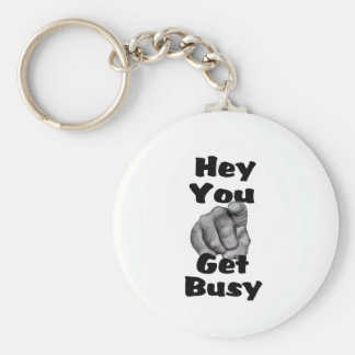 Hey You Get Busy Finger Basic Round Button Keychain