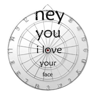 hey you i love  your face dartboard