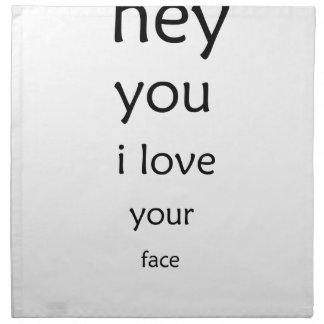 hey you i love  your face napkin