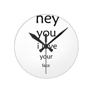 hey you i love  your face wallclock
