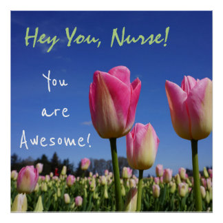 Hey You Nurse! poster You are Awesome Nurse's Week