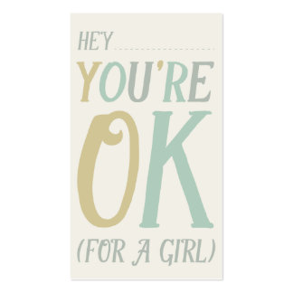 Hey! You're Okay (For A Girl) Valentine's Day Card