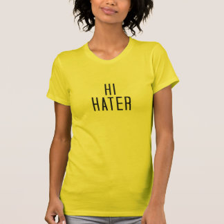 hi hater bye hater doublesided T-Shirt