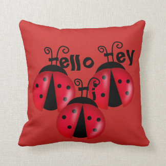 Hi Hey Hello Lady Bugs on my Bed Throw Pillow