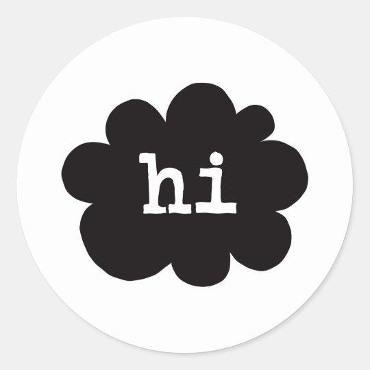 Hi (Hi Hello Greetings) Classic Round Sticker