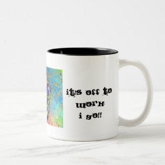 , Hi Ho!Hi Ho!, It's off to workI go!! Two-Tone Coffee Mug
