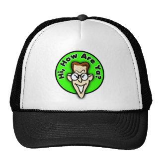 Hi how are ya? Hat