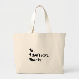 Hi I Don't Care Large Tote Bag