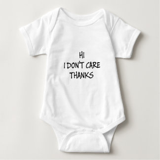 Hi I Don't Care Thanks Baby Bodysuit