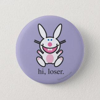 Hi Loser 2 Inch Round Button
