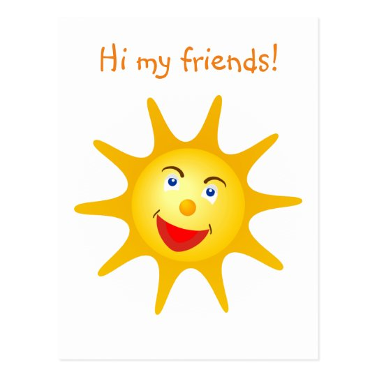 Hi my friends! Adorable Smiling Sun Postcard