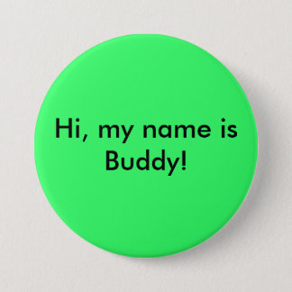 Hi, my name is Buddy! 3 Inch Round Button