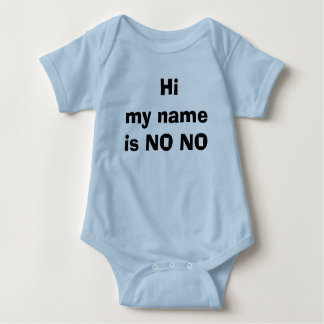 Hi my name is NO NO Baby Bodysuit