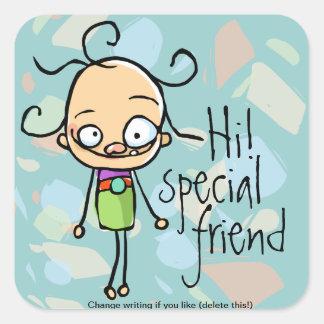 HI Special friend,unique,one of a kind.Best Friend Square Sticker