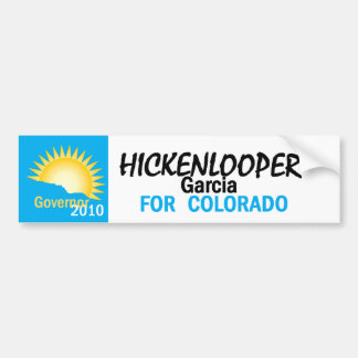 Hickenlooper Garcia 2010 Bumper Sticker