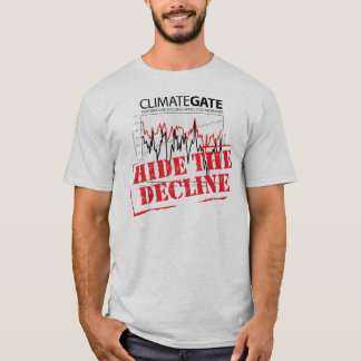 Hide The Decline - Climategate T-Shirt