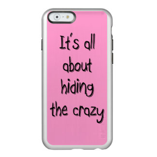 HIDING THE CRAZY INCIPIO FEATHER® SHINE iPhone 6 CASE