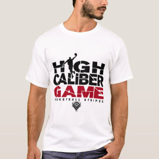 High Caliber Game Tshirt