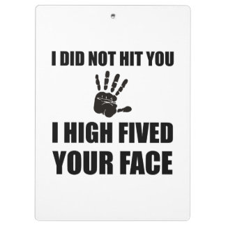High Fived Your Face Clipboard