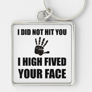 High Fived Your Face Keychain