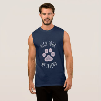 High Four My Friend Funny Dog Sleeveless Shirt