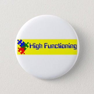High Functioning Autistic 2 Inch Round Button