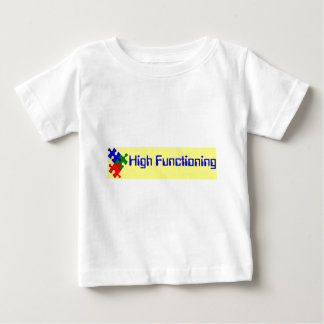 High Functioning Autistic Baby T-Shirt