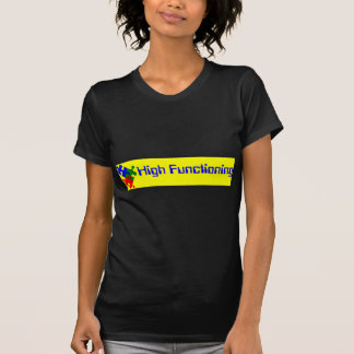 High Functioning Autistic Tee Shirts